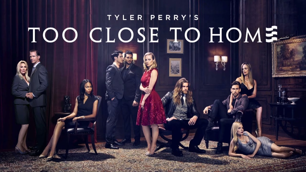 Tyler Perry's 'Too Close to Home'